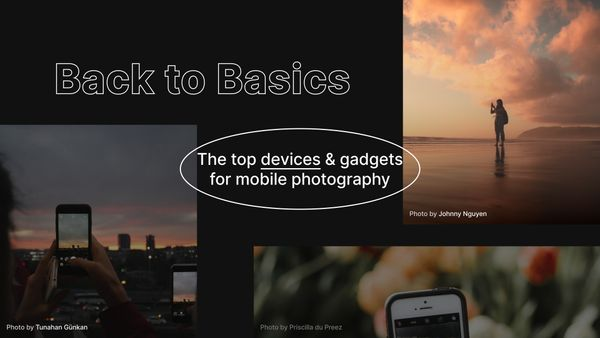 The top devices & gadgets for mobile photography